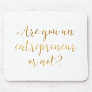 ¿Es usted empresario o no? Oro Alfombrilla De Ratón