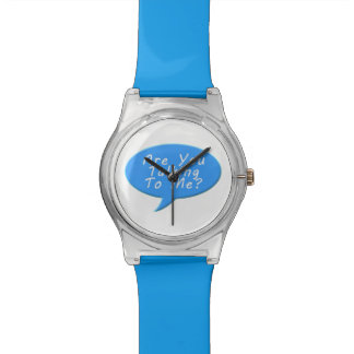 Es usted que habla conmigo relojes de pulsera