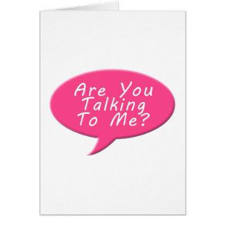 Es usted que habla conmigo tarjeta de felicitación