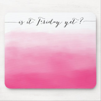 ¿Es viernes todavía? - mousepad - rosa del ombre Alfombrilla De Ratón