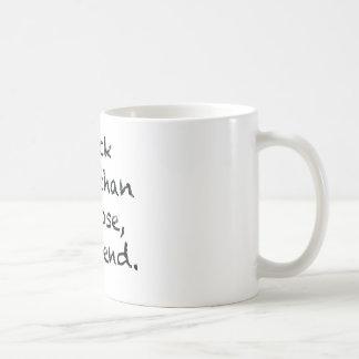Escojo más que mi nariz taza de café