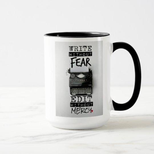 Escriba sin miedo. Corrija sin misericordia. TAZA