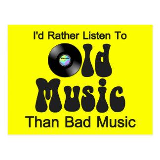 Escucharía bastante la vieja música que mala postal