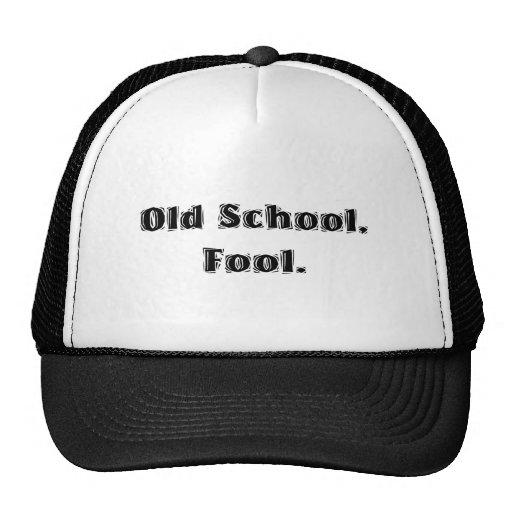 Escuela vieja, tonto gorro