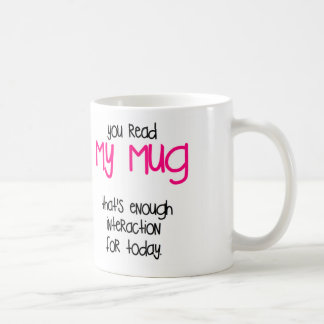 Ése es bastante taza de café
