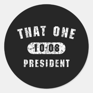 Ese un 10-08 presidente Barack Obama 4 Prez Pegatina Redonda