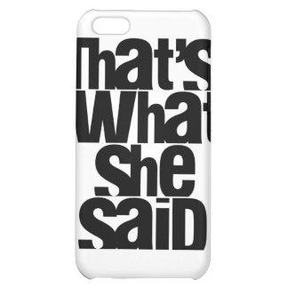 Eso es lo que ella dijo el caso del iPhone