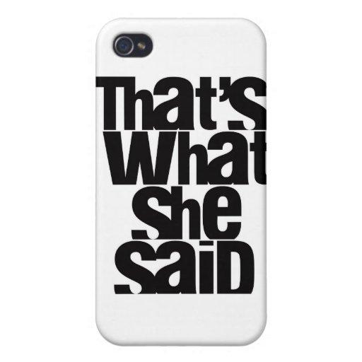 Eso es lo que ella dijo el caso del iPhone iPhone 4 Protectores