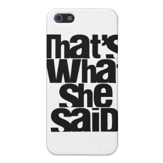 Eso es lo que ella dijo el caso del iPhone iPhone 5 Protector