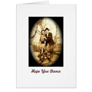 Esperanza que usted baila tarjeta de felicitación