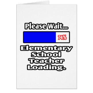 Espere por favor… el cargamento elemental del prof tarjeta de felicitación
