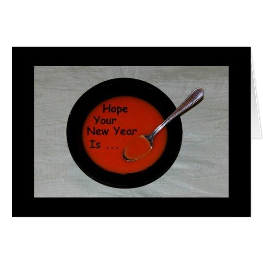 ¡Espere que sea su Año Nuevo Sopa-er! Tarjeta