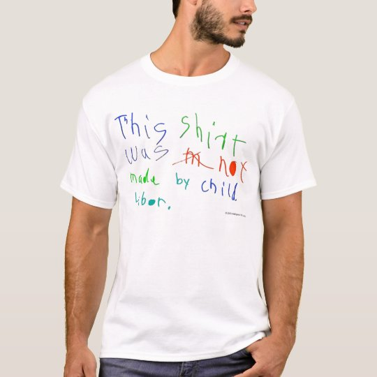 ¿Esta camisa no fue hecha por el trabajo infantil?