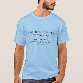 ésta es la época de los frikis., paseo orgulloso. camiseta