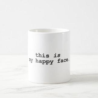 Ésta es mi cara feliz taza de café