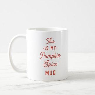 Ésta es mi taza de la especia de la calabaza