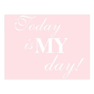 """""""Está hoy MI día!"""" Postal de motivación"""