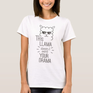 Esta llama no quiere su drama camiseta