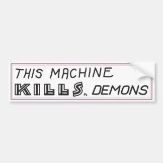 """""""Esta máquina mata pegatina para el parachoques de"""