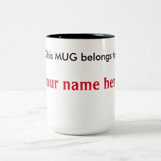 """""""Esta taza pertenece a """""""