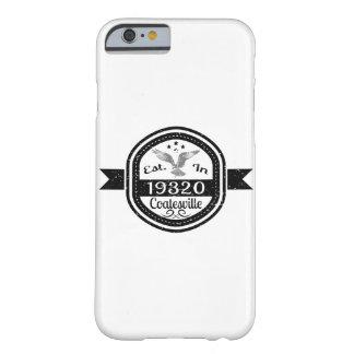Establecido en 19320 Coatesville Funda Barely There iPhone 6