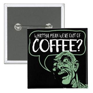 ¿Estamos FUERA DE CAFÉ? Botón divertido del dibujo