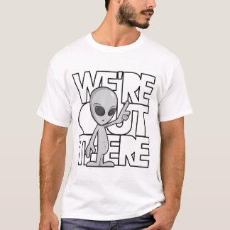 Estamos hacia fuera allí camiseta