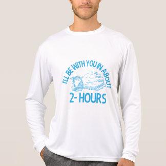 Estaré con usted en 2hrs camiseta