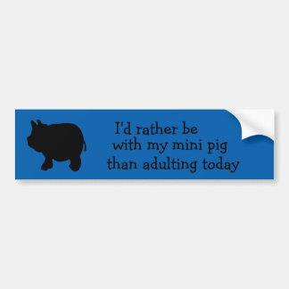Estaría bastante con mi mini cerdo que adulting pegatina para coche