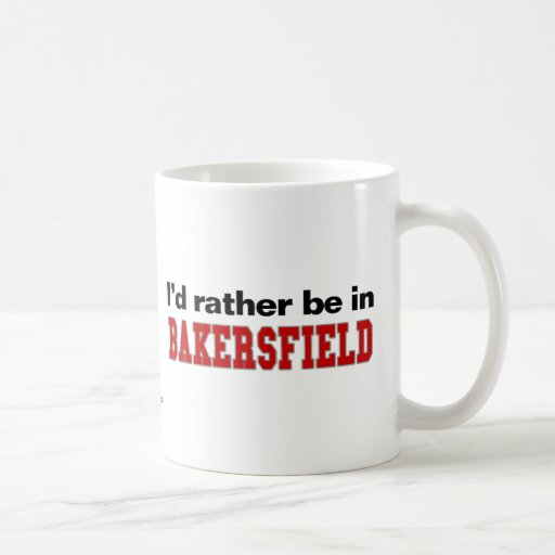 Estaría bastante en Bakersfield Taza De Café