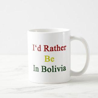 Estaría bastante en Bolivia Taza