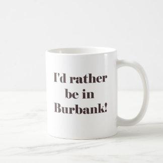 Estaría bastante en Burbank Taza