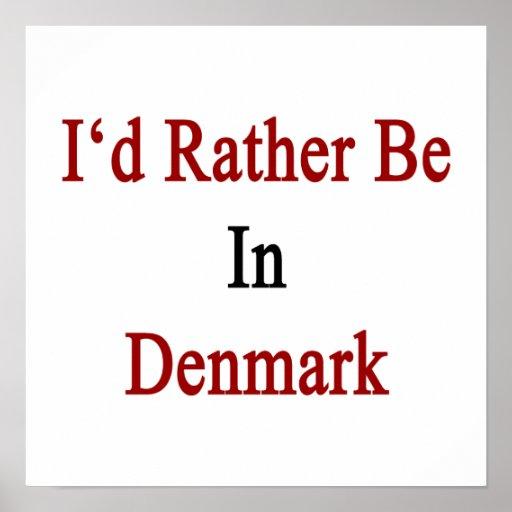 Estaría bastante en Dinamarca Poster