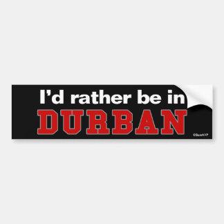 Estaría bastante en Durban Pegatina De Parachoque