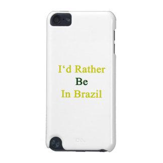 Estaría bastante en el Brasil