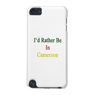 Estaría bastante en el Camerún