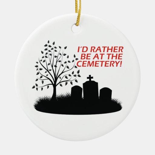 Estaría bastante en el cementerio ornaments para arbol de navidad