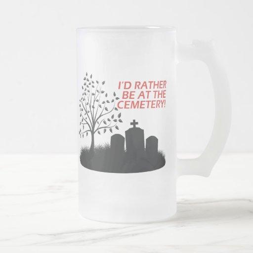 Estaría bastante en el cementerio tazas de café
