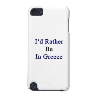 Estaría bastante en Grecia