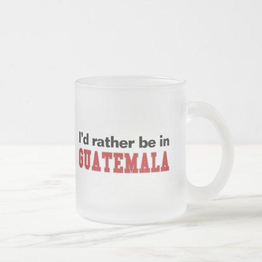 Estaría bastante en Guatemala Taza De Café