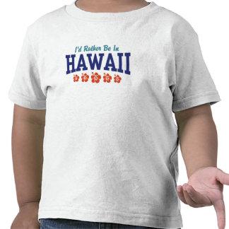 Estaría bastante en Hawaii Camiseta