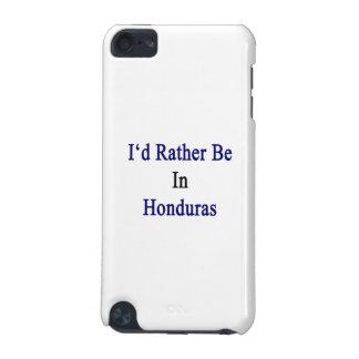 Estaría bastante en Honduras