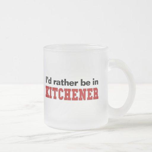Estaría bastante en Kitchener Tazas