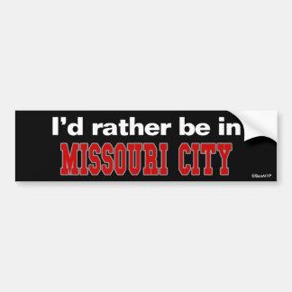 Estaría bastante en la ciudad de Missouri Pegatina Para Coche