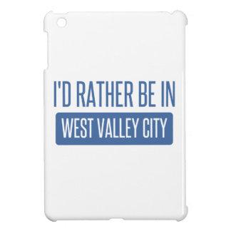 Estaría bastante en la ciudad del oeste del valle