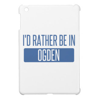 Estaría bastante en Ogden