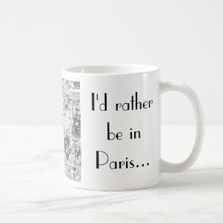 Estaría bastante en París… Taza De Café