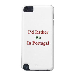 Estaría bastante en Portugal