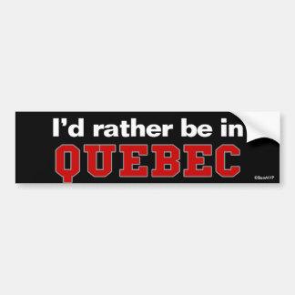 Estaría bastante en Quebec Pegatina Para Coche