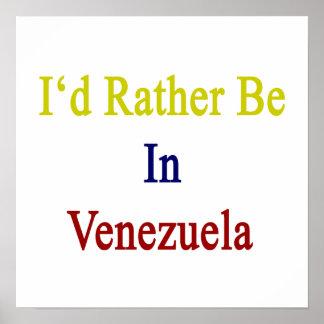Estaría bastante en Venezuela Posters